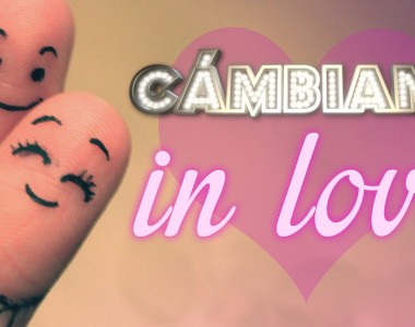 CÁMBIAME IN LOVE
